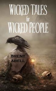 BrentAbell_WickedTalesForWickedPeople